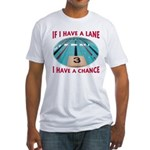 If I Have a Lane... Fitted T-Shirt