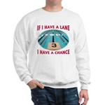 If I Have a Lane... Sweatshirt