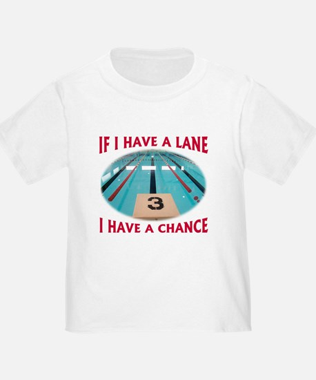 If I Have a Lane... T