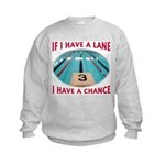 If I Have a Lane... Kids Sweatshirt