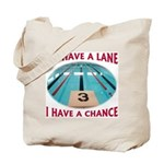 If I Have a Lane... Tote Bag