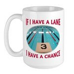 If I Have a Lane... Large Mug