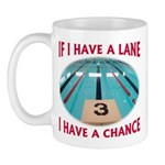 If I Have a Lane... Mug