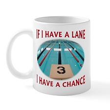 If I Have a Lane... Mug