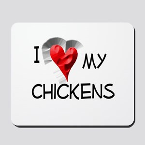 I Love My Chickens Mousepad