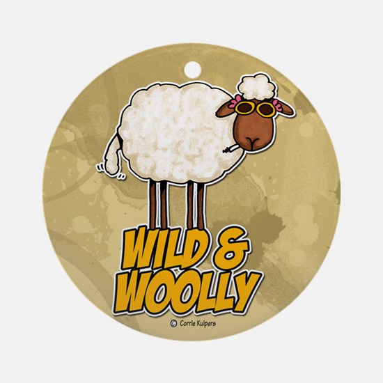wild and woolly Ornament (Round)