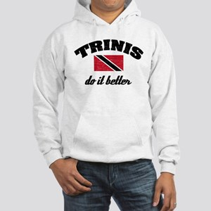 Trinis do it better Hooded Sweatshirt