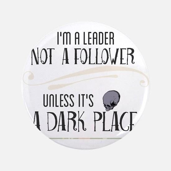 """I'm a leader not a follower 3.5"""" Button (100 pack)"""