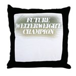 Future Welterweight Champion Throw Pillow
