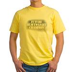 Future Heavyweight Champion Yellow T-Shirt