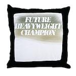 Future Heavyweight Champion Throw Pillow