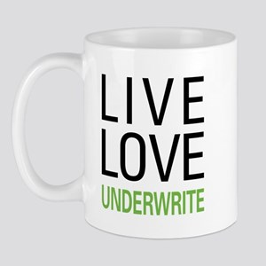Live Love Underwrite Mug