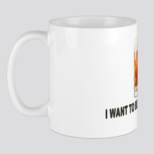 I Want To Be Inside Of You- Beer Mug