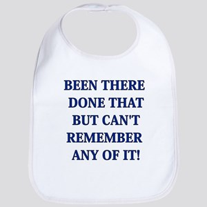 BEEN THERE DONE THAT BUT CAN' Bib