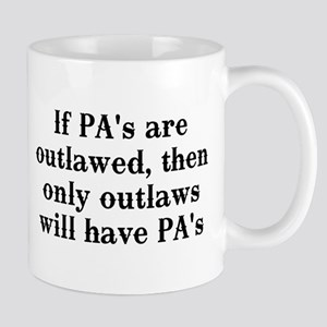 If PA's are outlawed Mug