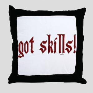 got skills! Throw Pillow