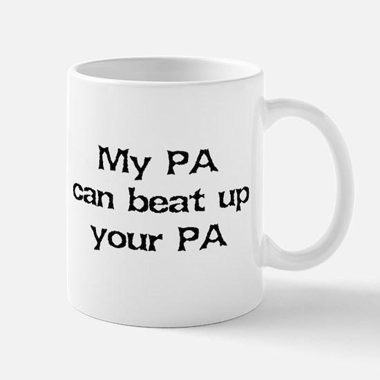 My PA can beat up your PA Mug
