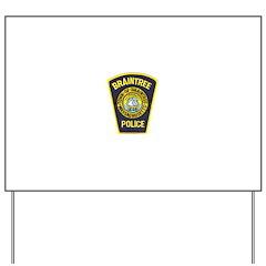 Braintree Police Yard Sign