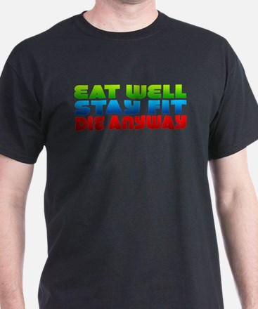 Eat Well Stay Fit T-Shirt