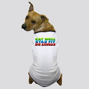Eat Well Stay Fit Dog T-Shirt