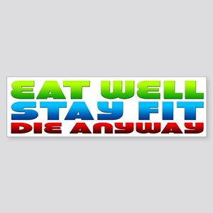 Eat Well Stay Fit Bumper Sticker