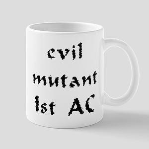 Evil mutant 1st AC Mug