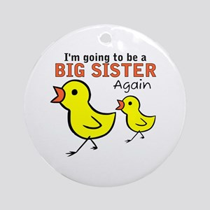 Chicks Big Secret Big Sister Again Ornament (Round