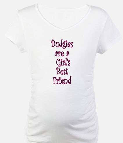 Budgies are a Girl's Best Friend Shirt