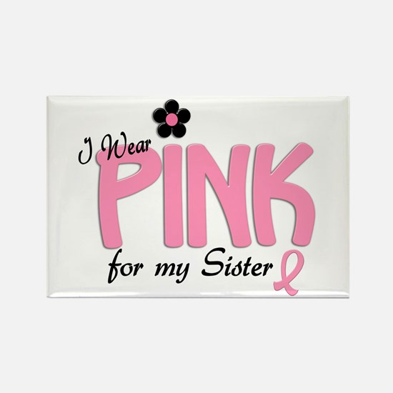 I Wear Pink For My Sister 14 Rectangle Magnet