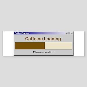 Caffeine Loading Please Wait Bumper Sticker
