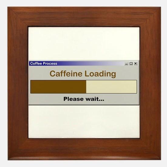Caffeine Loading Please Wait Framed Tile