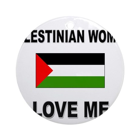 Palestinian Women Love Me Ornament (Round)