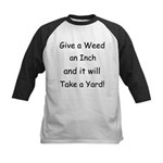 Give a weed an inch... Kids Baseball Jersey