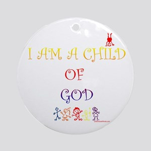 I AM A CHILD OF GOD Ornament (Round)