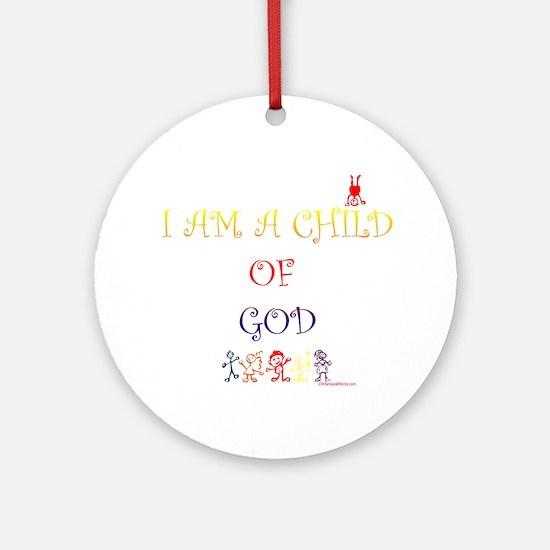 I AM A CHILD OF GOD Ornament (Round)