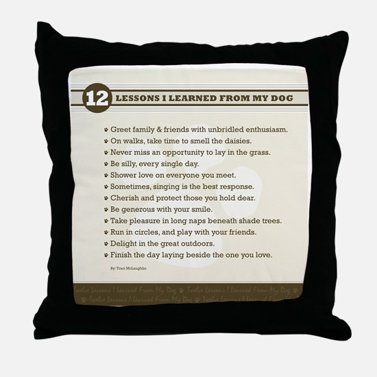 Lessons From My Dog Throw Pillow