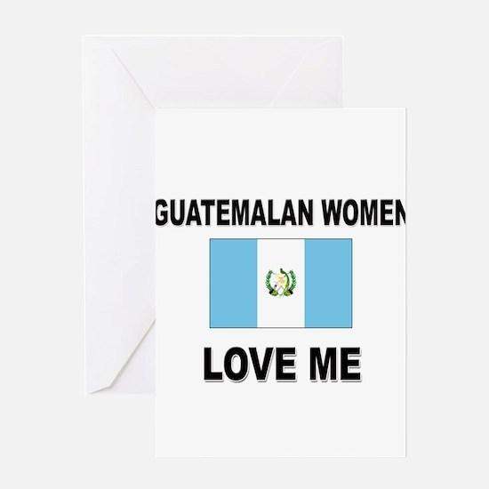 Guatemalan Women Love Me Greeting Card