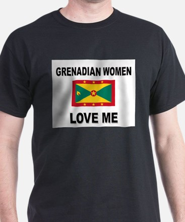 Grenadian Women Love Me T-Shirt