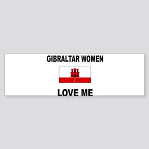 Gibraltar Women Love Me Bumper Sticker