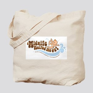 A Midwife Helped Me Out Tote Bag