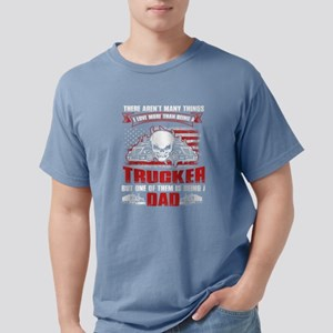 I Love More Than Being A Trucker T Shirt T-Shirt