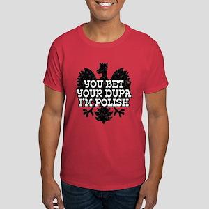You Bet Your Dupa I'm Polish Dark T-Shirt