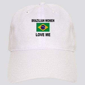 Brazilian Women Love Me Cap