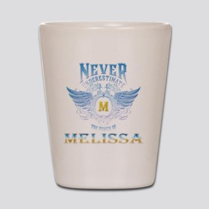 Never underestimate the power of Meliss Shot Glass