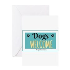 Dogs welcome, people tolerated Greeting Cards