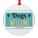 Dogs welcome, people tolerated Ornament