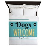 Dogs welcome, people tolerated Queen Duvet