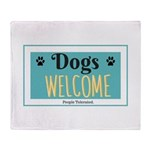 Dogs welcome, people tolerated Throw Blanket