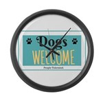 Dogs welcome, people tolerated Large Wall Clock