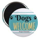 Dogs welcome, people tolerated Magnets
